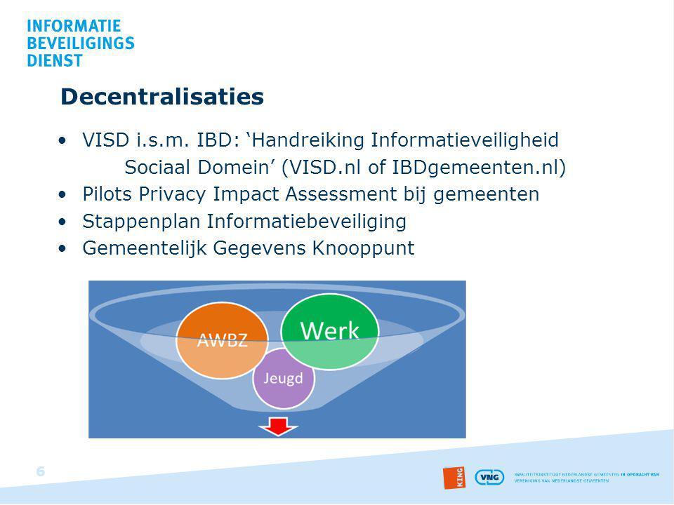 Decentralisaties VISD i.s.m. IBD: 'Handreiking Informatieveiligheid Sociaal Domein' (VISD.nl of IBDgemeenten.nl) Pilots Privacy Impact Assessment bij