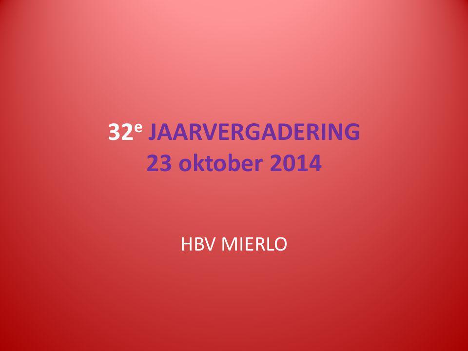 32 e JAARVERGADERING 23 oktober 2014 HBV MIERLO