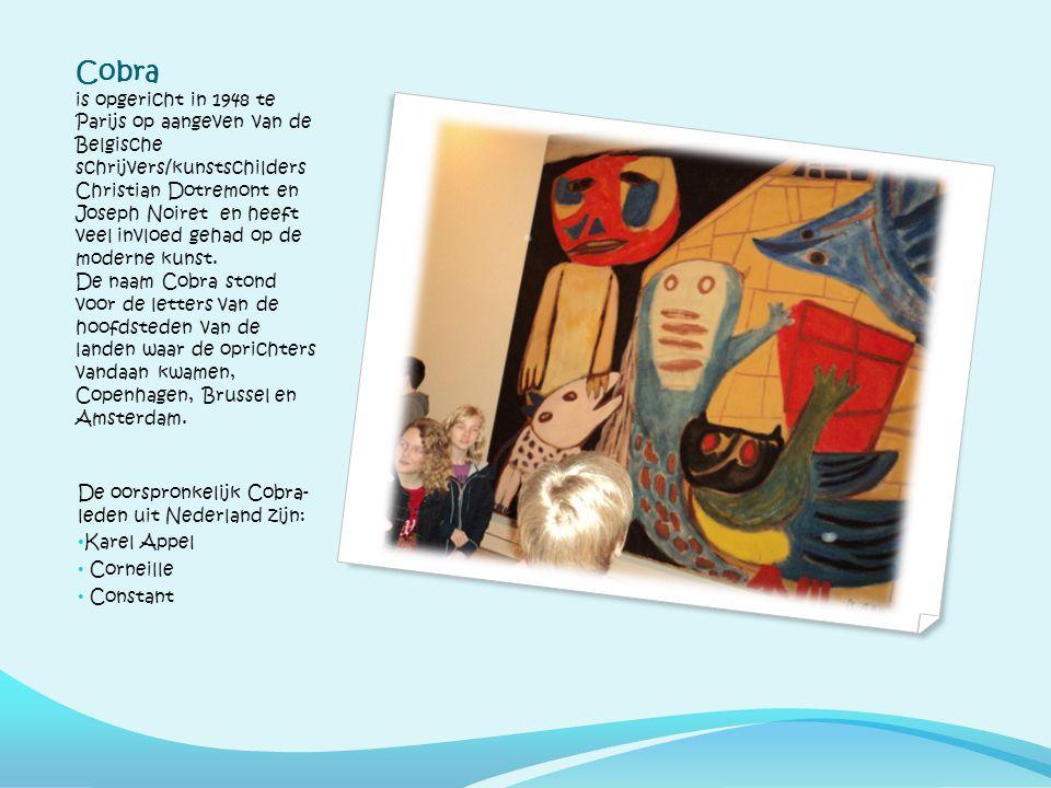 Cobra is opgericht in 1948 te Parijs op aangeven van de Belgische schrijvers/kunstschilders Christian Dotremont en Joseph Noiret en heeft veel invloed gehad op de moderne kunst.