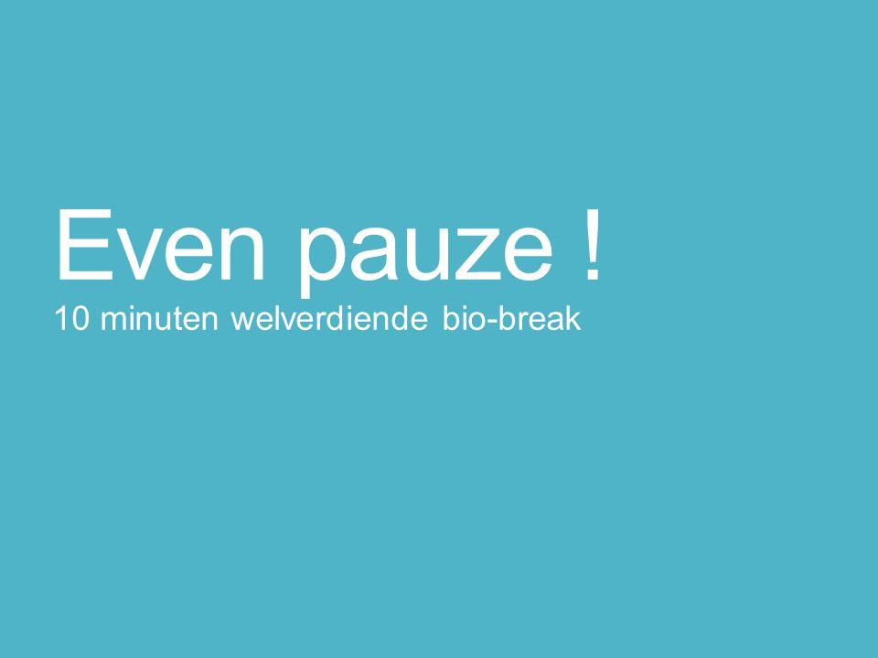 Even pauze ! 10 minuten welverdiende bio-break
