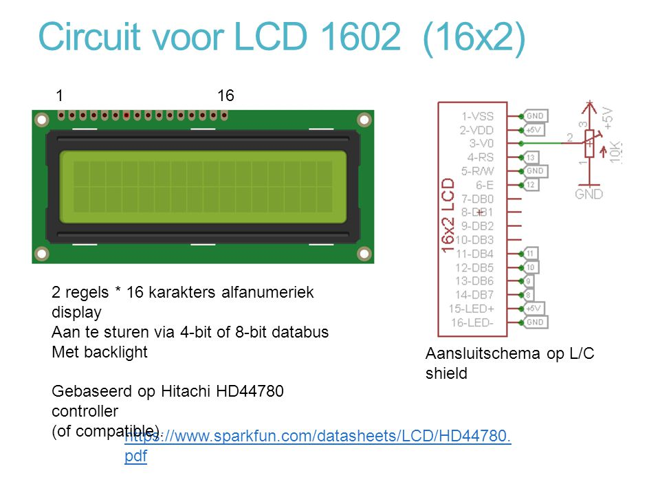 Circuit voor LCD 1602 (16x2) 116 https://www.sparkfun.com/datasheets/LCD/HD44780.