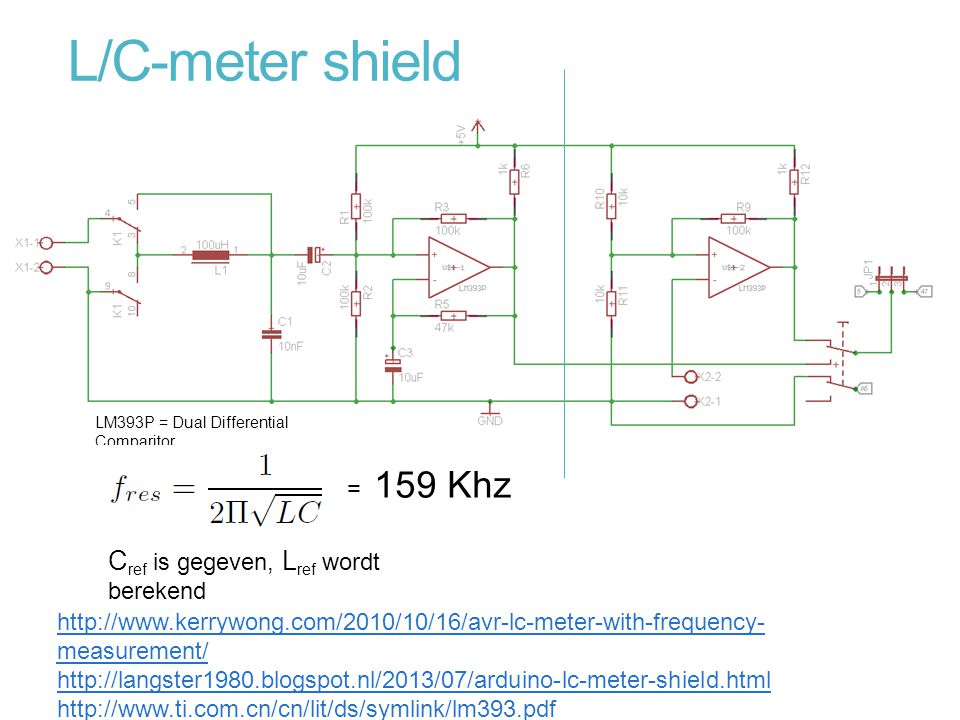 L/C-meter shield http://www.kerrywong.com/2010/10/16/avr-lc-meter-with-frequency- measurement/ http://langster1980.blogspot.nl/2013/07/arduino-lc-mete