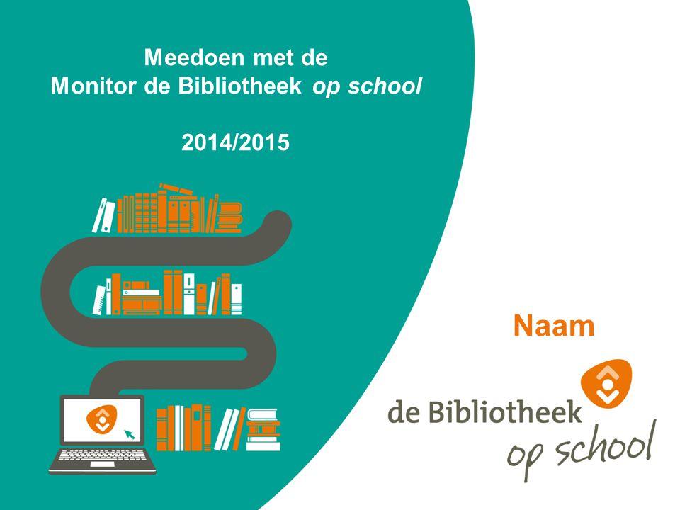 Meedoen met de Monitor de Bibliotheek op school 2014/2015 Naam