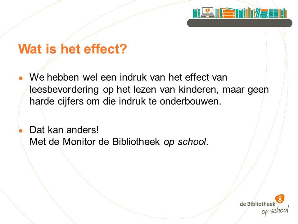Wat is het effect? ● We hebben wel een indruk van het effect van leesbevordering op het lezen van kinderen, maar geen harde cijfers om die indruk te o