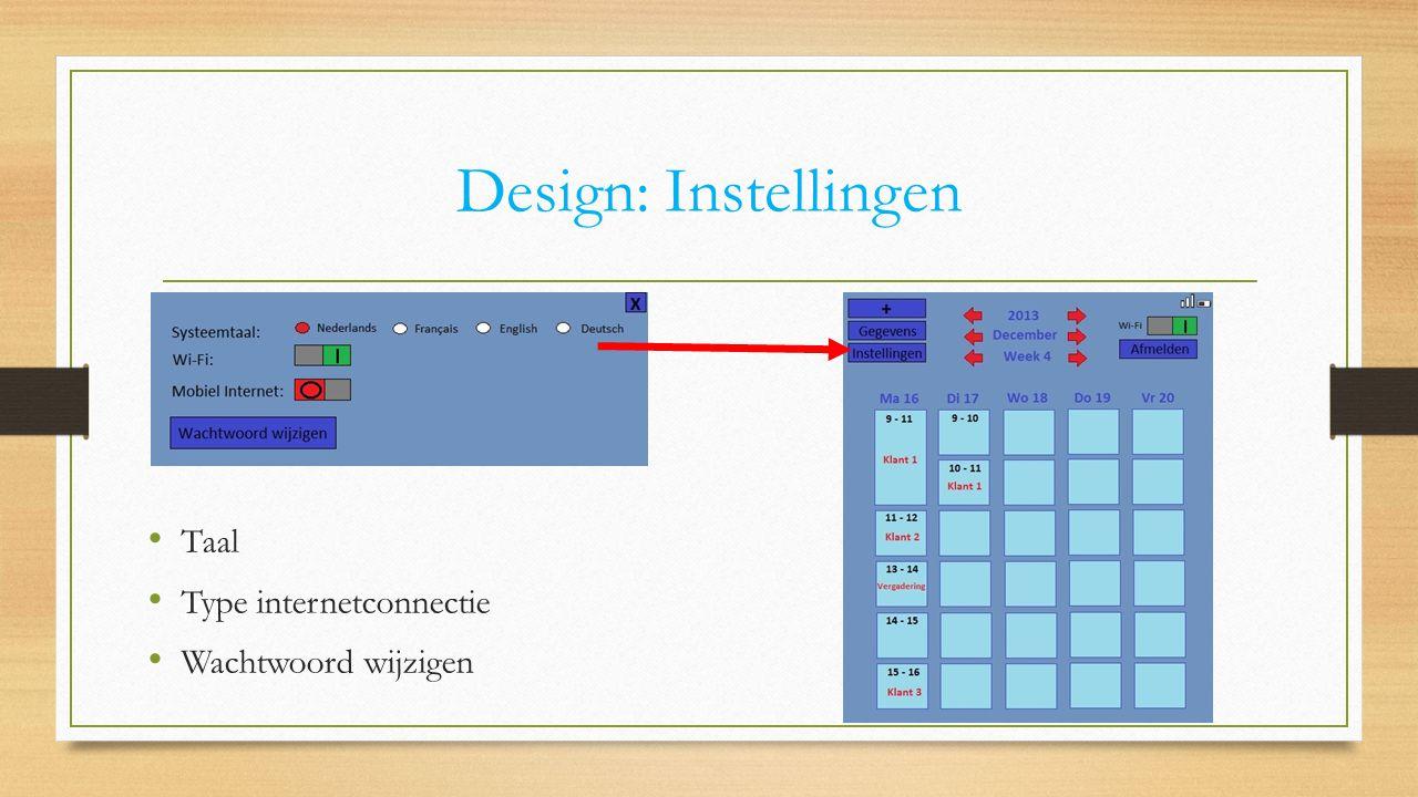 Design: Instellingen Taal Type internetconnectie Wachtwoord wijzigen