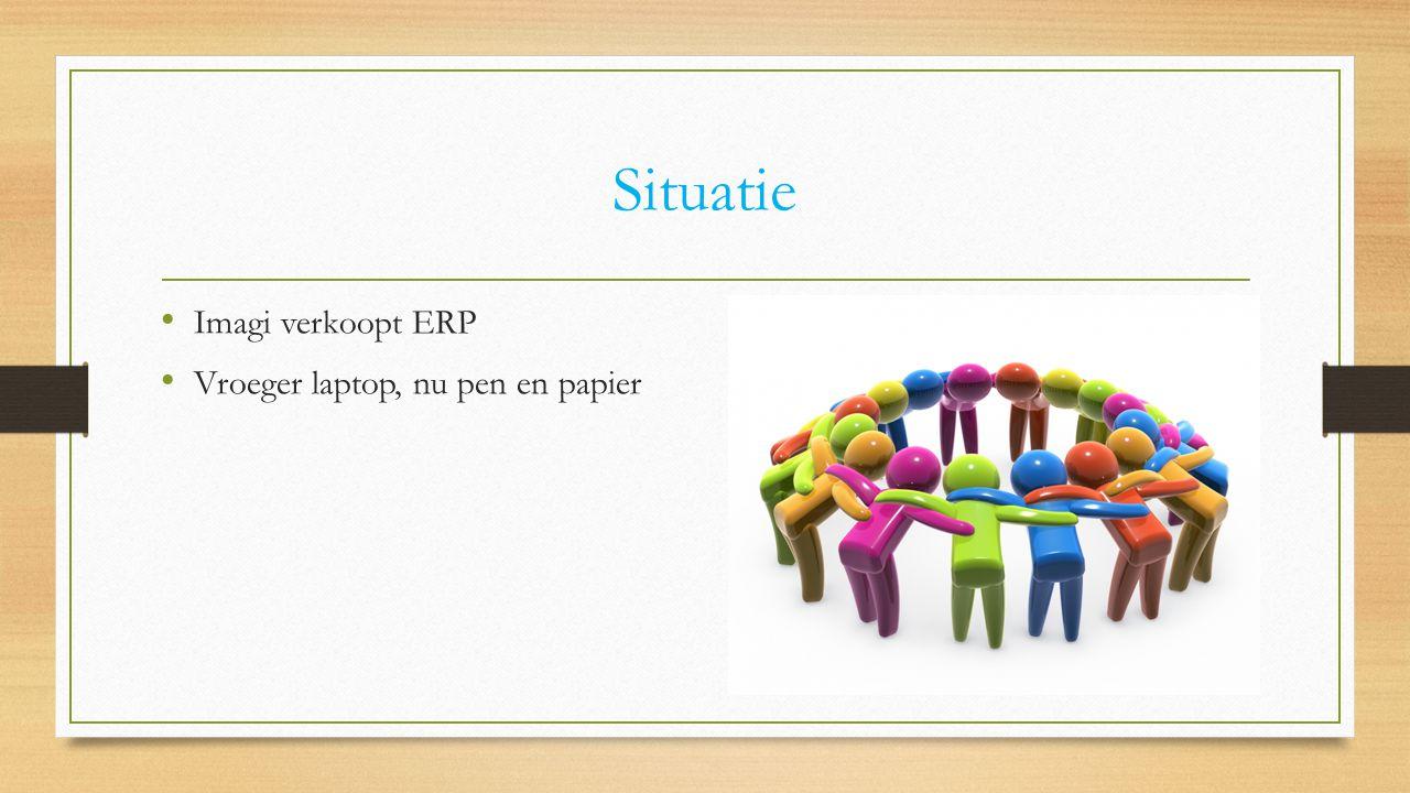 Situatie Imagi verkoopt ERP Vroeger laptop, nu pen en papier