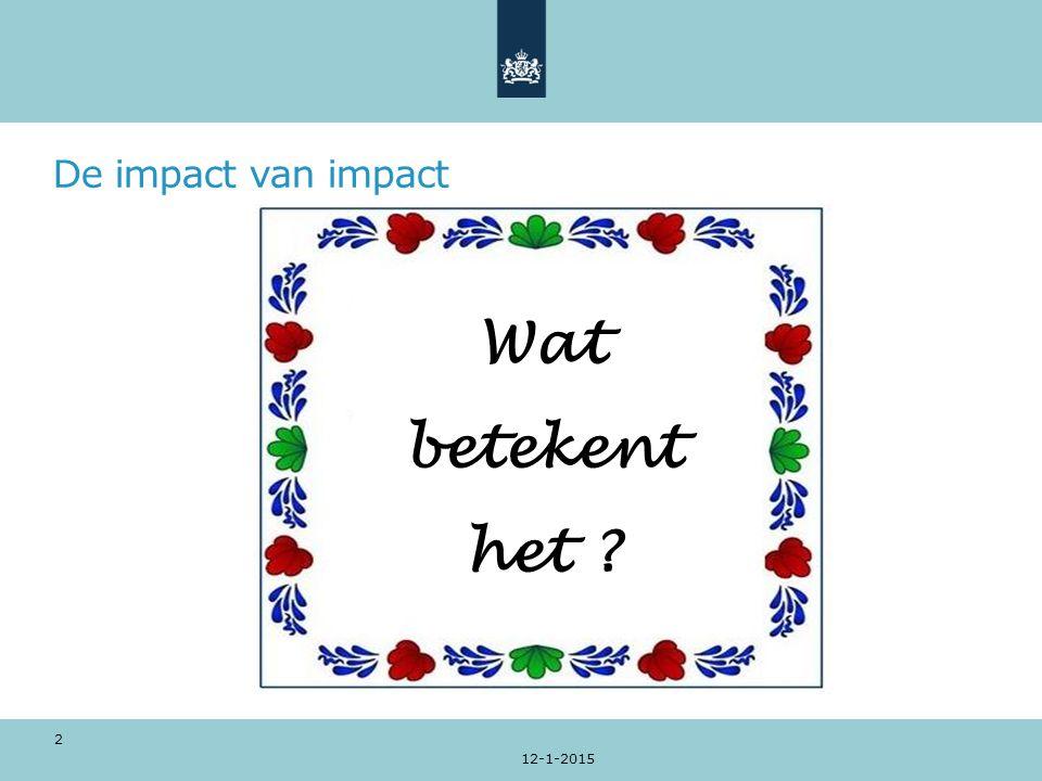 De impact van impact 12-1-2015 2 Wat betekent het ?