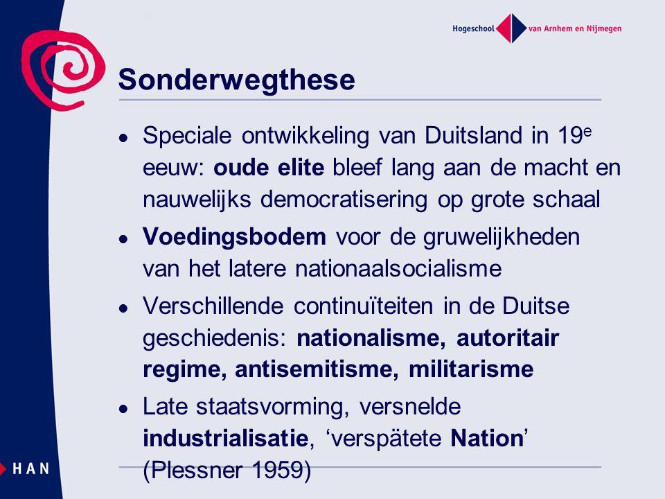 Sonderwegthese Speciale ontwikkeling van Duitsland in 19 e eeuw: oude elite bleef lang aan de macht en nauwelijks democratisering op grote schaal Voed
