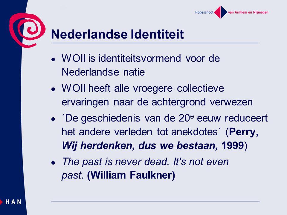 Nederlandse Identiteit WOII is identiteitsvormend voor de Nederlandse natie WOII heeft alle vroegere collectieve ervaringen naar de achtergrond verwez