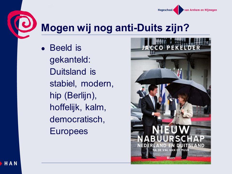 Mogen wij nog anti-Duits zijn? Beeld is gekanteld: Duitsland is stabiel, modern, hip (Berlijn), hoffelijk, kalm, democratisch, Europees