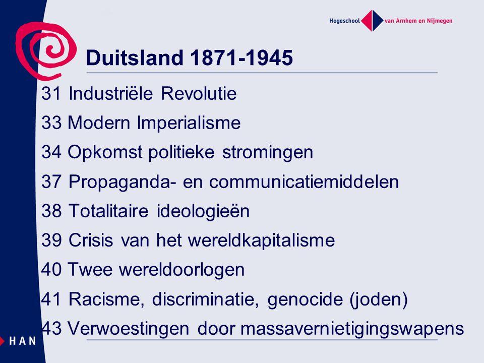 31Industriële Revolutie 33 Modern Imperialisme 34 Opkomst politieke stromingen 37Propaganda- en communicatiemiddelen 38Totalitaire ideologieën 39Crisi