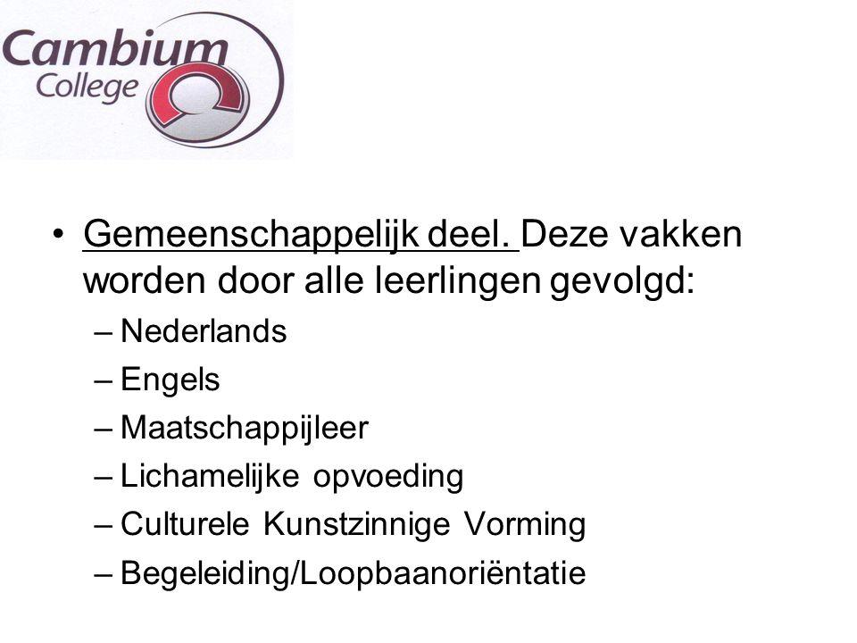Gemeenschappelijk deel. Deze vakken worden door alle leerlingen gevolgd: –Nederlands –Engels –Maatschappijleer –Lichamelijke opvoeding –Culturele Kuns