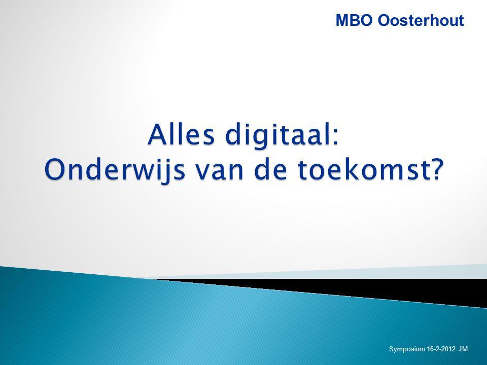  Opdracht  MBO Oosterhout  It's Learning Nu  It's Learning Toekomst  Social Media  Vragen MBO Oosterhout Symposium 16-2-2012 JM