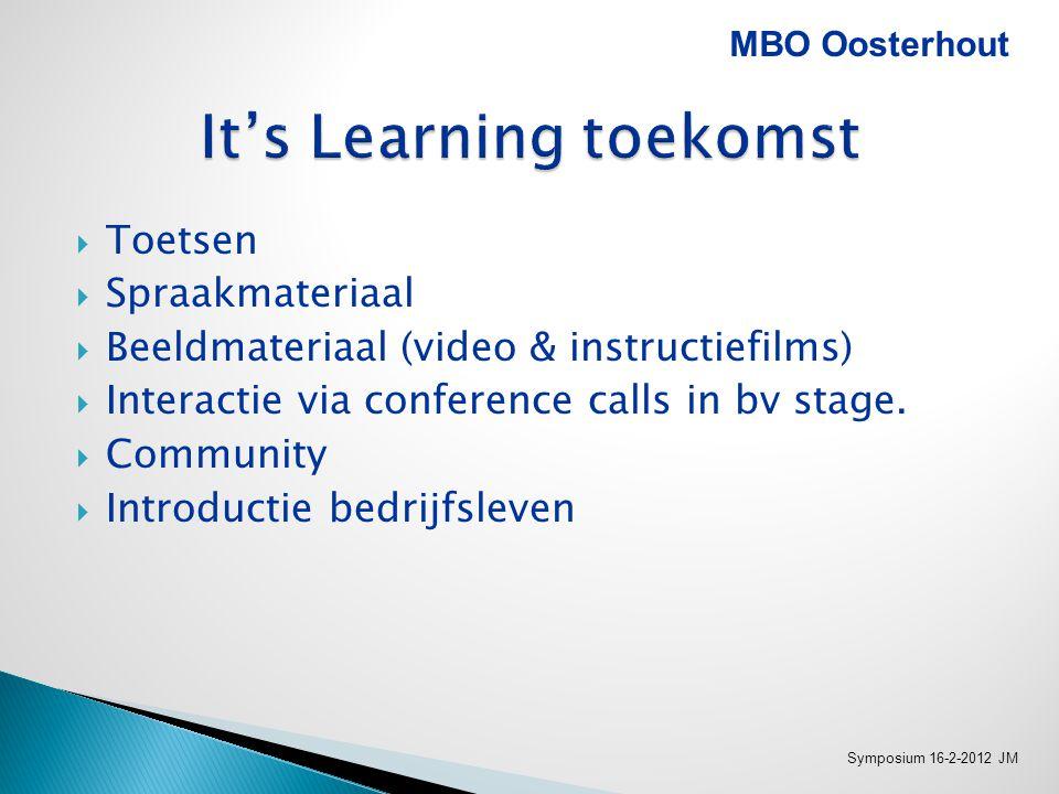  Toetsen  Spraakmateriaal  Beeldmateriaal (video & instructiefilms)  Interactie via conference calls in bv stage.