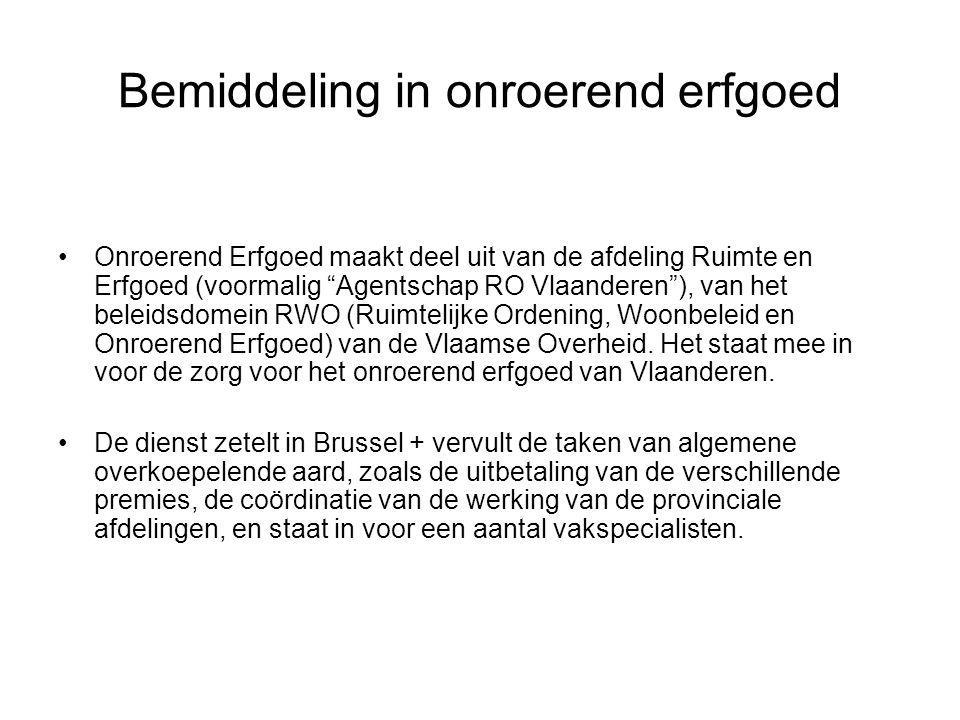 Bemiddeling in onroerend erfgoed Onroerend Erfgoed maakt deel uit van de afdeling Ruimte en Erfgoed (voormalig Agentschap RO Vlaanderen ), van het beleidsdomein RWO (Ruimtelijke Ordening, Woonbeleid en Onroerend Erfgoed) van de Vlaamse Overheid.