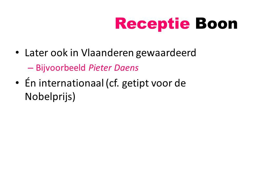 Receptie Boon Later ook in Vlaanderen gewaardeerd – Bijvoorbeeld Pieter Daens Én internationaal (cf. getipt voor de Nobelprijs)