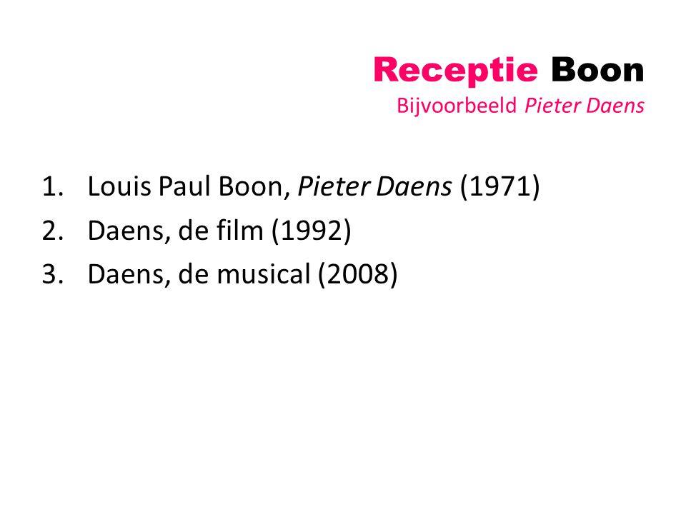 Receptie Boon Bijvoorbeeld Pieter Daens 1.Louis Paul Boon, Pieter Daens (1971) 2.Daens, de film (1992) 3.Daens, de musical (2008)