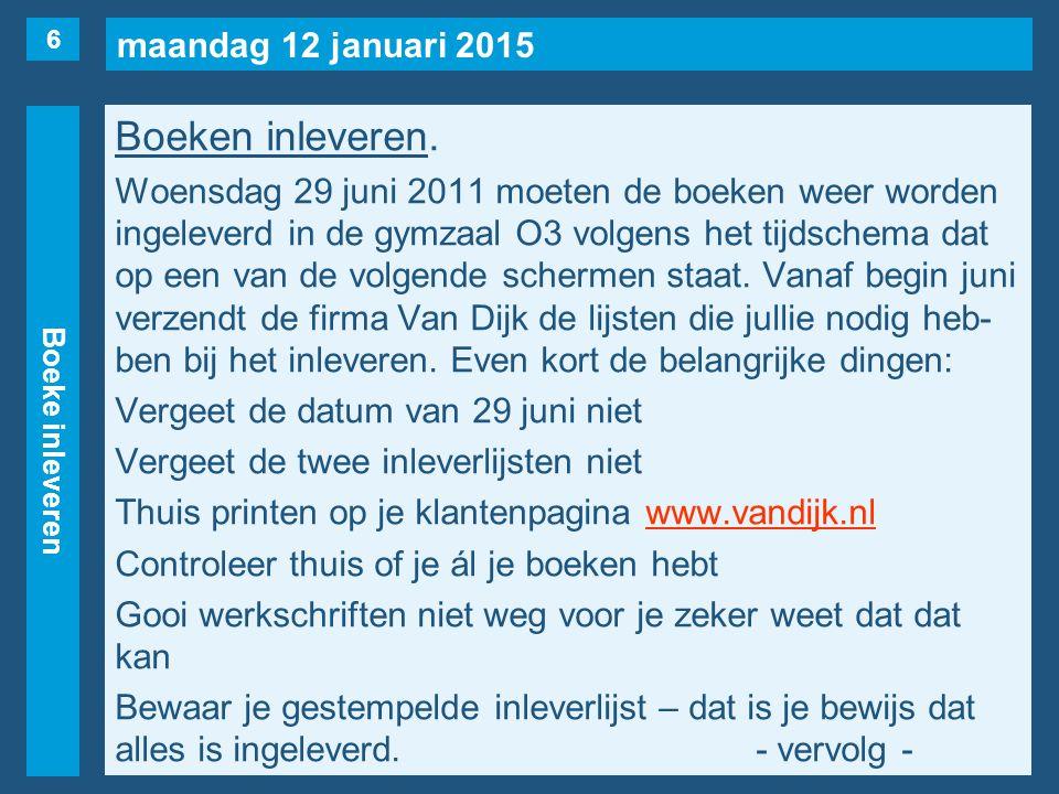 maandag 12 januari 2015 Boeke inleveren Boeken inleveren.