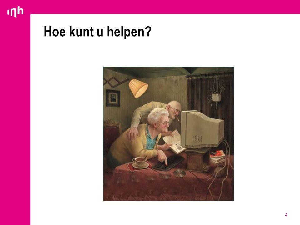 Hoe kunt u helpen? 4