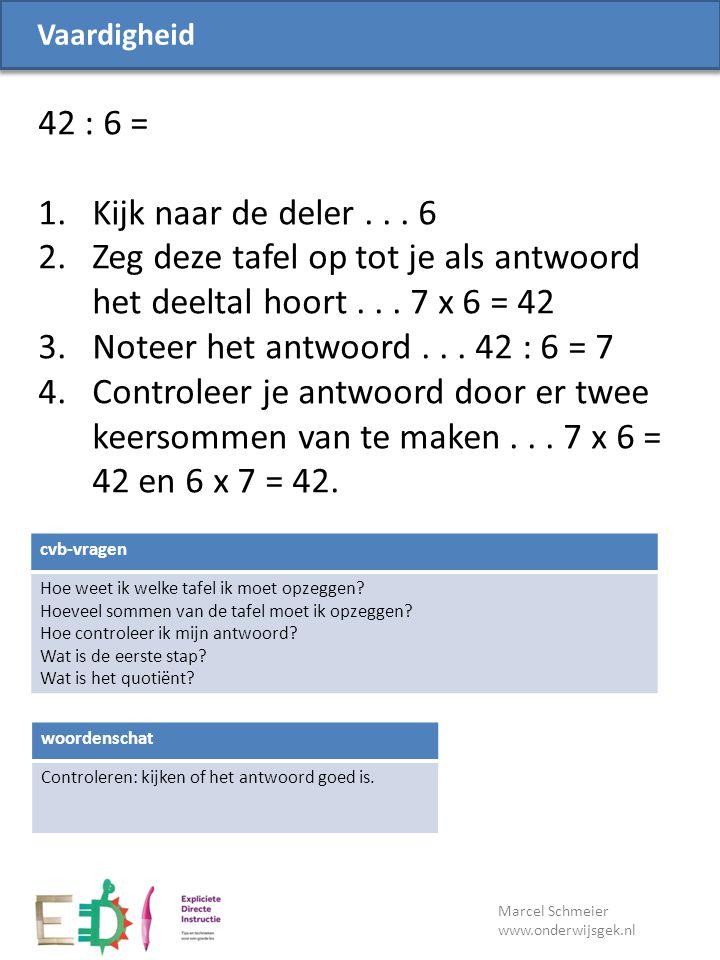 Lesdoel Marcel Schmeier www.onderwijsgek.nl cvb-vragen Hoe weet ik welke tafel ik moet opzeggen? Hoeveel sommen van de tafel moet ik opzeggen? Hoe con