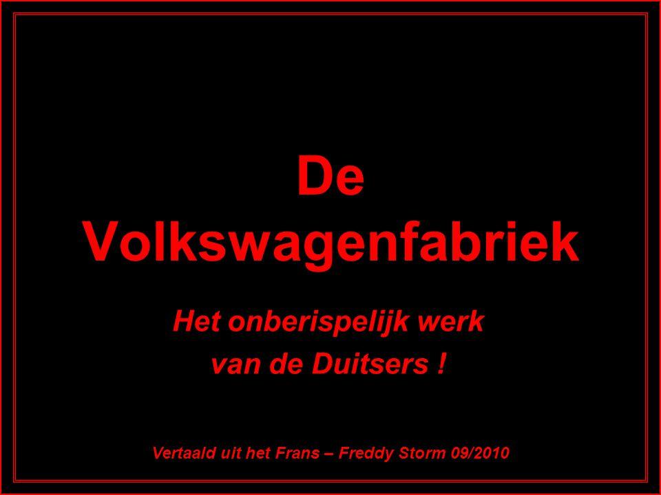 De Volkswagenfabriek Het onberispelijk werk van de Duitsers .