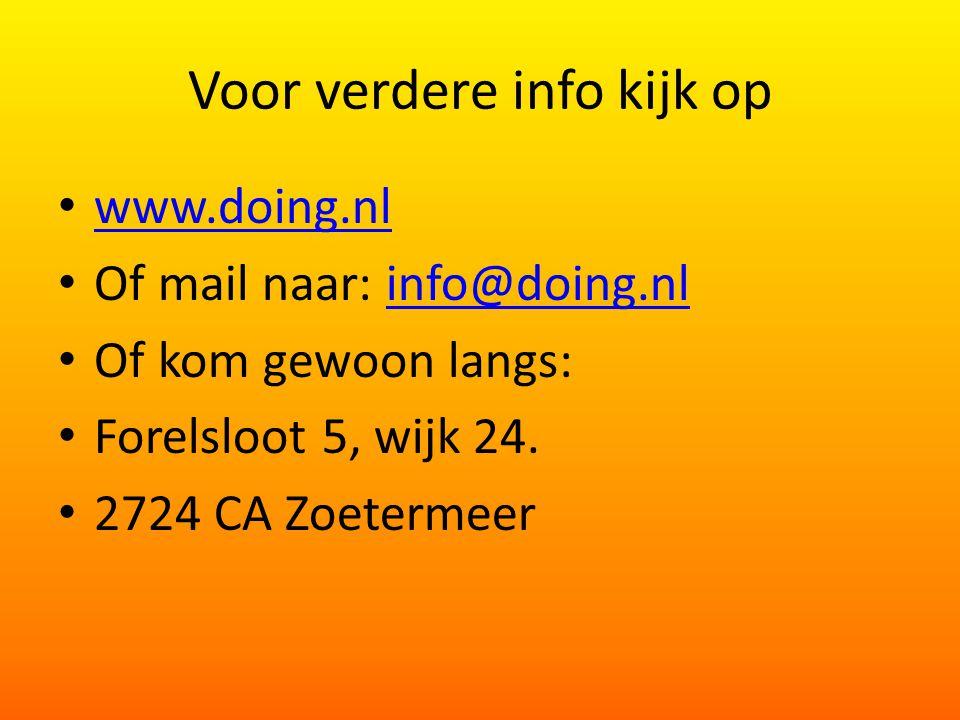 Voor verdere info kijk op www.doing.nl Of mail naar: info@doing.nlinfo@doing.nl Of kom gewoon langs: Forelsloot 5, wijk 24.