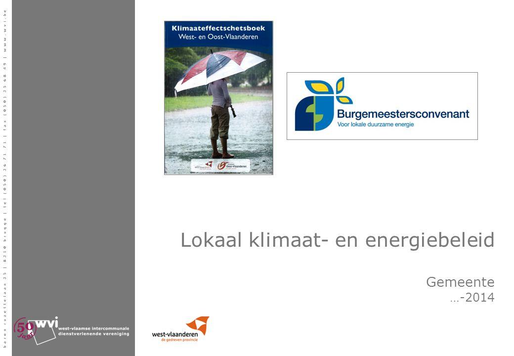 baron ruzettelaan 35 | 8310 brugge | tel (050) 36 71 71 | fax (050) 35 68 49 | www.wvi.be Lokaal klimaat- en energiebeleid Gemeente …-2014
