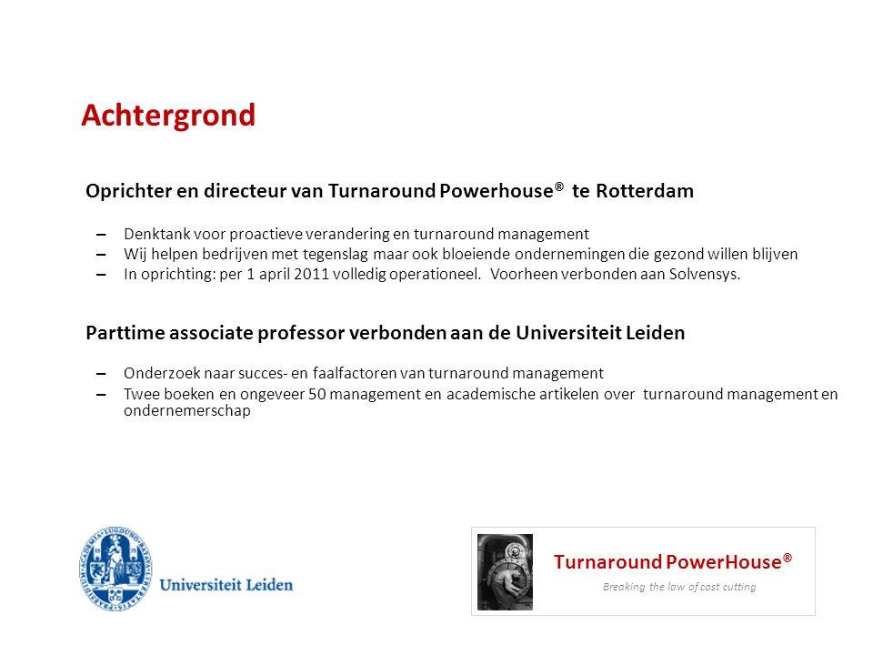 Achtergrond Oprichter en directeur van Turnaround Powerhouse® te Rotterdam – Denktank voor proactieve verandering en turnaround management – Wij helpe