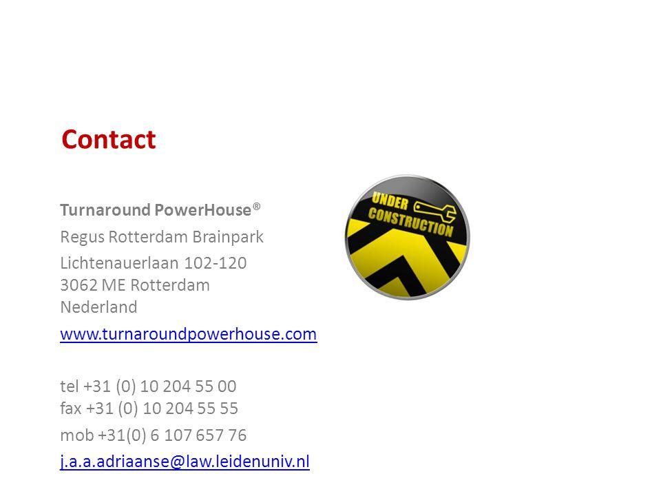 Contact Turnaround PowerHouse® Regus Rotterdam Brainpark Lichtenauerlaan 102-120 3062 ME Rotterdam Nederland www.turnaroundpowerhouse.com tel +31 (0) 10 204 55 00 fax +31 (0) 10 204 55 55 mob +31(0) 6 107 657 76 j.a.a.adriaanse@law.leidenuniv.nl