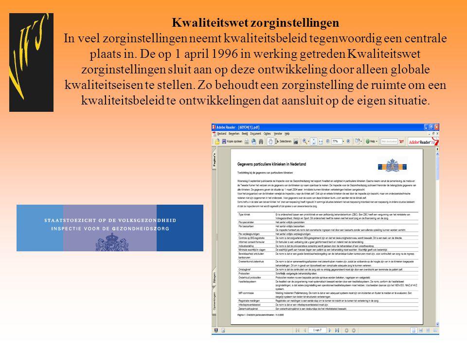 Kwaliteitswet zorginstellingen In veel zorginstellingen neemt kwaliteitsbeleid tegenwoordig een centrale plaats in.