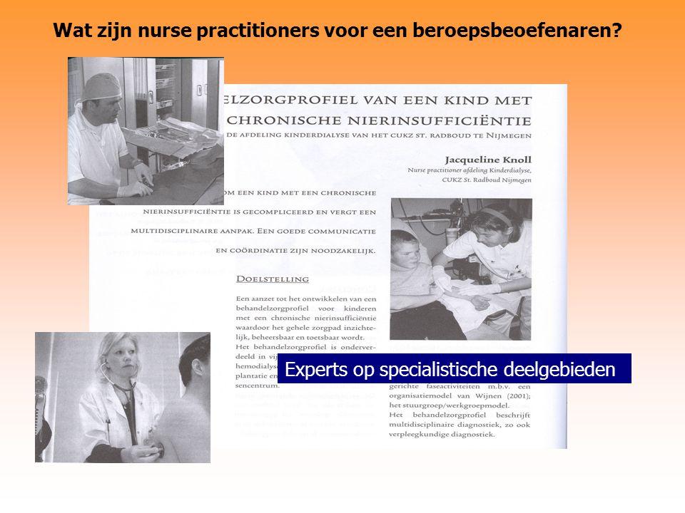 Experts op specialistische deelgebieden Wat zijn nurse practitioners voor een beroepsbeoefenaren