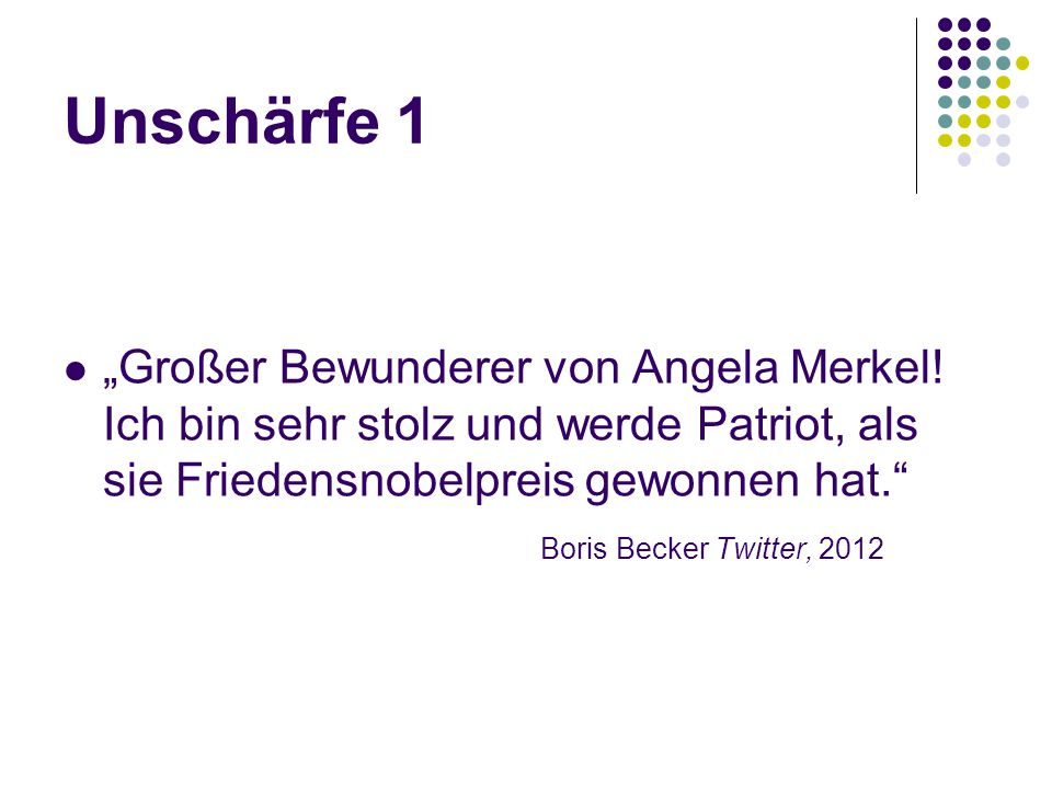 """Unschärfe 1 """"Großer Bewunderer von Angela Merkel! Ich bin sehr stolz und werde Patriot, als sie Friedensnobelpreis gewonnen hat."""" Boris Becker Twitter"""
