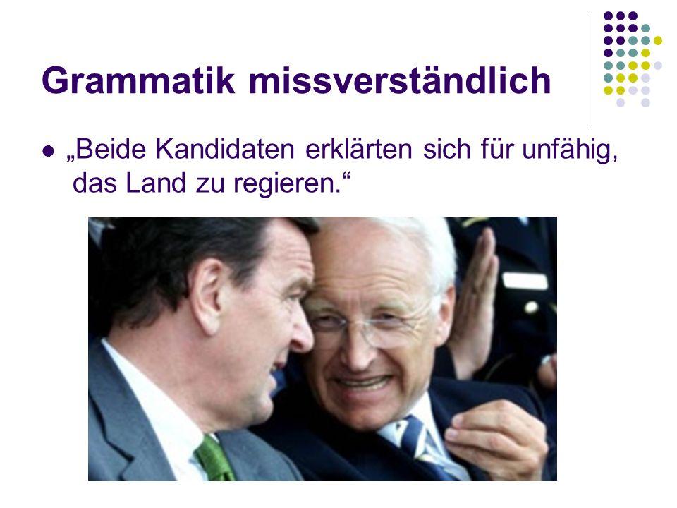 """Grammatik missverständlich """"Beide Kandidaten erklärten sich für unfähig, das Land zu regieren."""""""