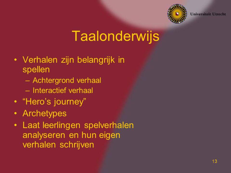 """13 Taalonderwijs Verhalen zijn belangrijk in spellen –Achtergrond verhaal –Interactief verhaal """"Hero's journey"""" Archetypes Laat leerlingen spelverhale"""