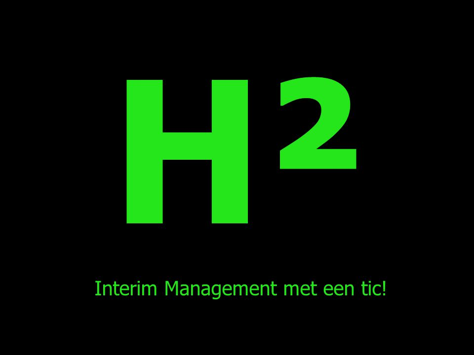 H²H² Interim Management met een tic!