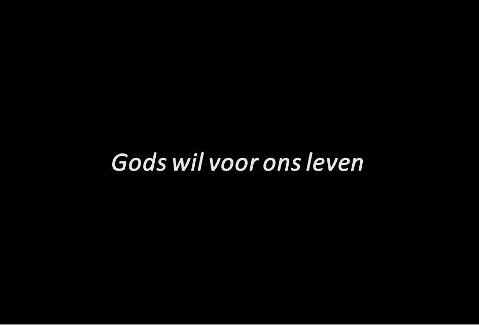 Gods wil voor ons leven