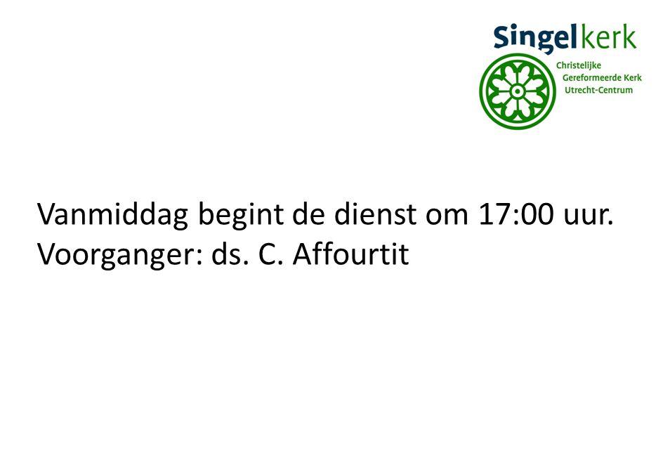 Vanmiddag begint de dienst om 17:00 uur. Voorganger: ds. C. Affourtit