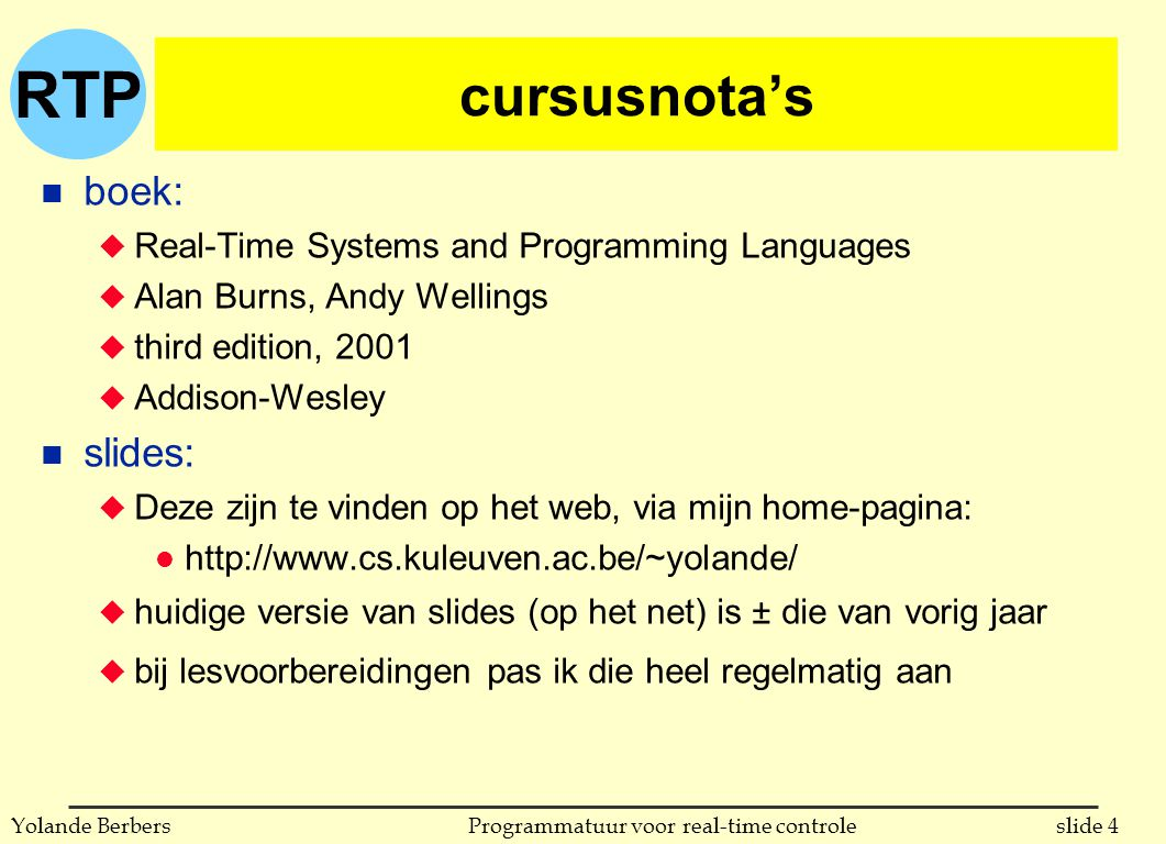 RTP slide 4Programmatuur voor real-time controleYolande Berbers cursusnota's n boek: u Real-Time Systems and Programming Languages u Alan Burns, Andy