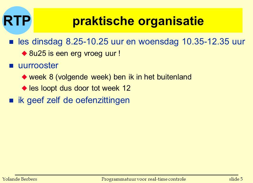 RTP slide 6Programmatuur voor real-time controleYolande Berbers doelstellingen van de cursus n inzicht verwerven in problematiek v.