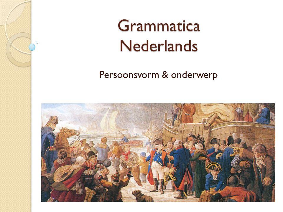 Grammatica Nederlands Persoonsvorm & onderwerp