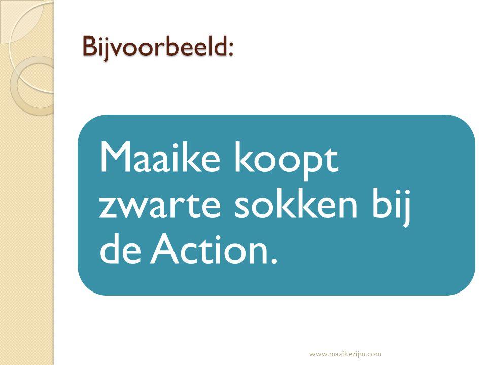 Maak de zin vragend: Koopt Maaike zwarte sokken bij de Action? Koopt = PV www.maaikezijm.com