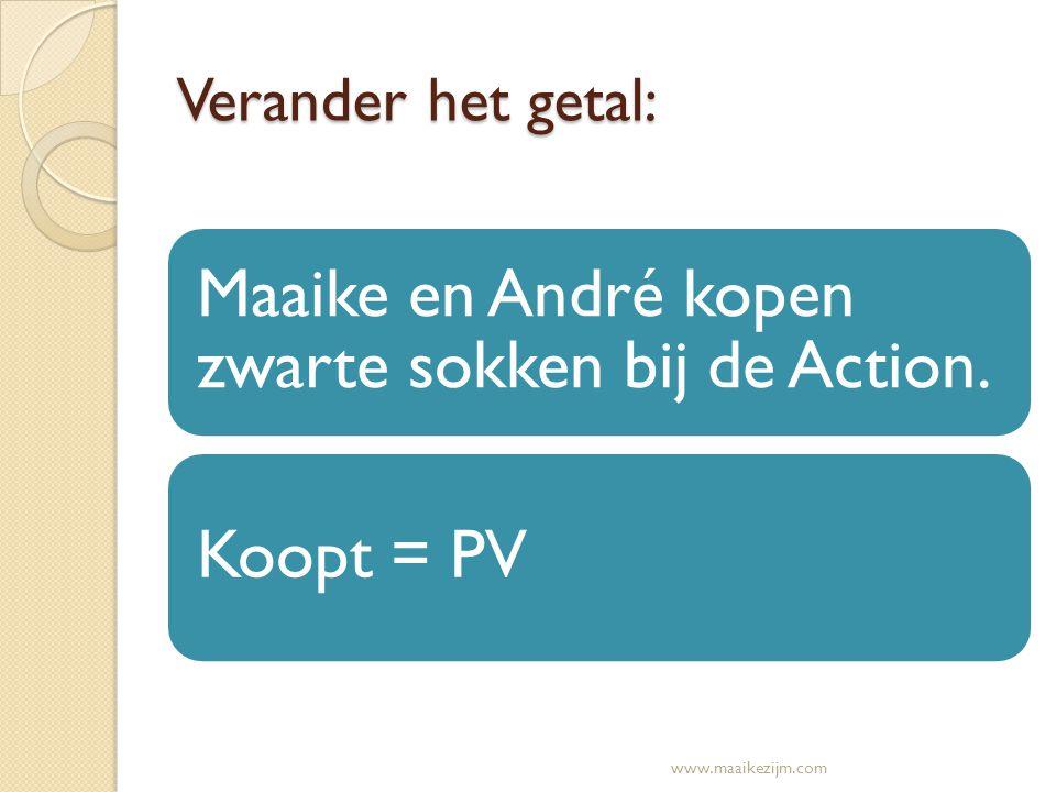 Verander het getal: Maaike en André kopen zwarte sokken bij de Action. Koopt = PV www.maaikezijm.com