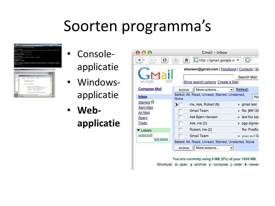 Soorten programma's Console- applicatie Windows- applicatie Web- applicatie Game