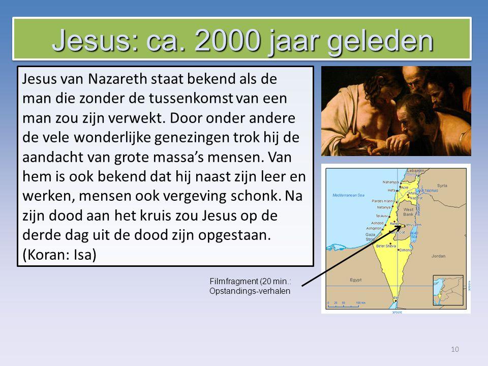 10 Jesus van Nazareth staat bekend als de man die zonder de tussenkomst van een man zou zijn verwekt.