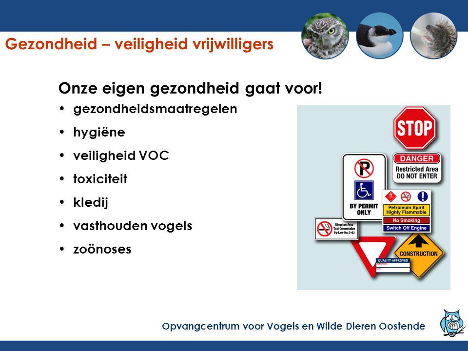 Gezondheid – veiligheid vrijwilligers gezondheidsmaatregelen hygiëne veiligheid VOC toxiciteit kledij vasthouden vogels zoönoses Onze eigen gezondheid gaat voor.