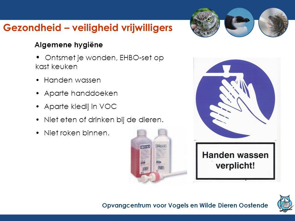 Algemene hygiëne Ontsmet je wonden, EHBO-set op kast keuken Handen wassen Aparte handdoeken Aparte kledij in VOC Niet eten of drinken bij de dieren. N
