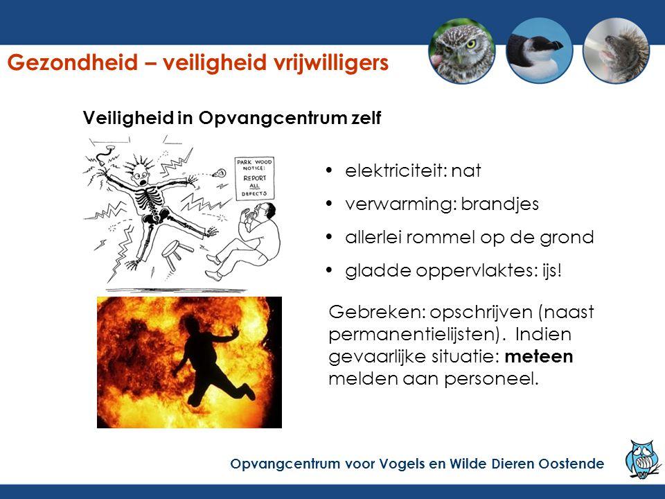 Gezondheid – veiligheid vrijwilligers Opvangcentrum voor Vogels en Wilde Dieren Oostende Vasthouden vogels