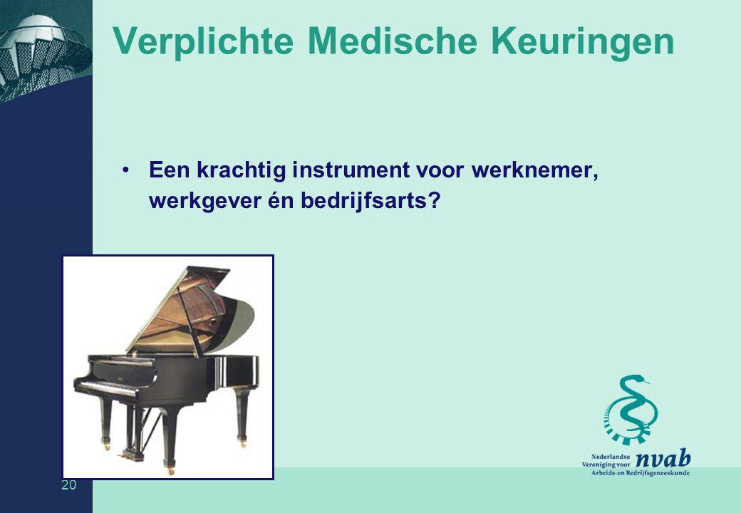 20 Verplichte Medische Keuringen Een krachtig instrument voor werknemer, werkgever én bedrijfsarts?