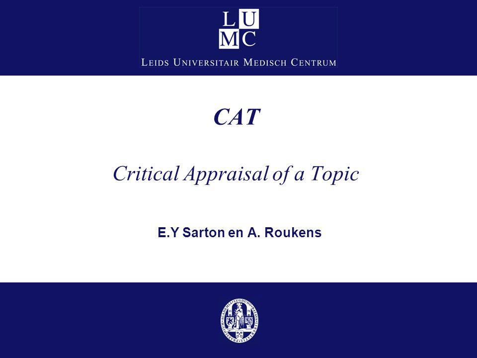 CAT Critical Appraisal of a Topic E.Y Sarton en A. Roukens