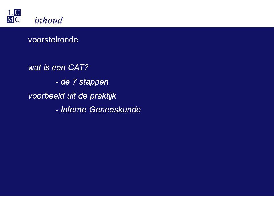 inhoud voorstelronde wat is een CAT? - de 7 stappen voorbeeld uit de praktijk - Interne Geneeskunde